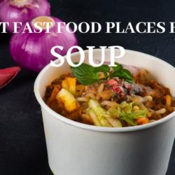 what fast food places have soup